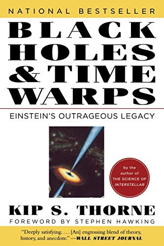 Kip Thorne Black Holes And Time Warps Einstein's Outrageous Legacy