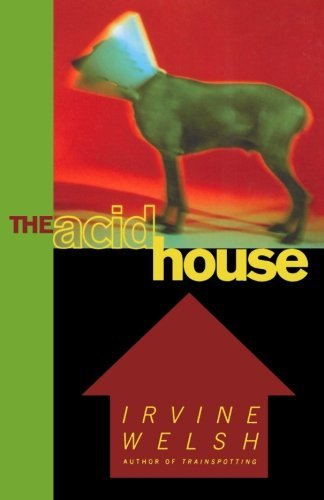 Irvine Welsh The Acid House