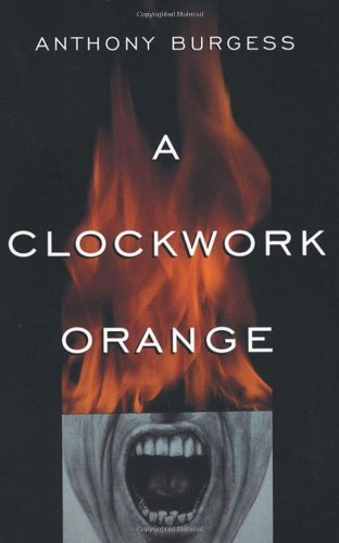 Anthony Burgess A Clockwork Orange