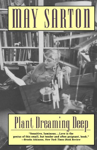 May Sarton Plant Dreaming Deep