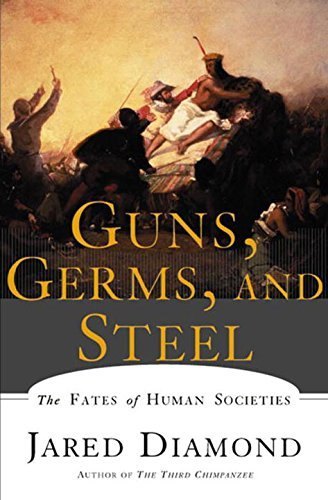 Jared Diamond Guns Germs And Steel The Fates Of Human Societies