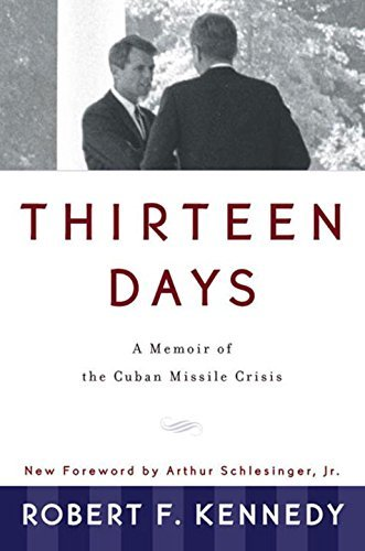 Robert F. Kennedy Thirteen Days A Memoir Of The Cuban Missile Crisis