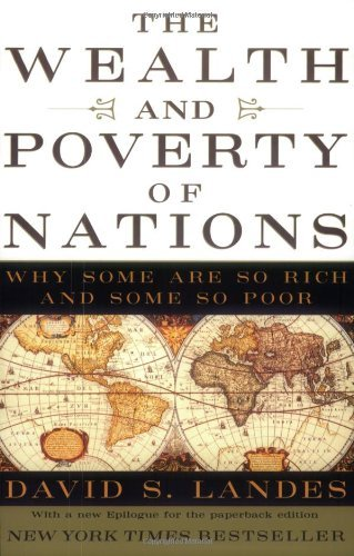 David S. Landes The Wealth And Poverty Of Nations Why Some Are So Rich And Some So Poor