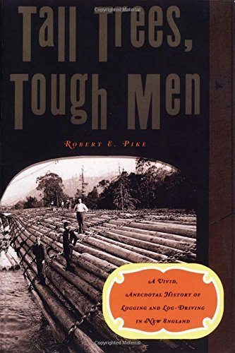 Robert E. Pike Tall Trees Tough Men (reissue)