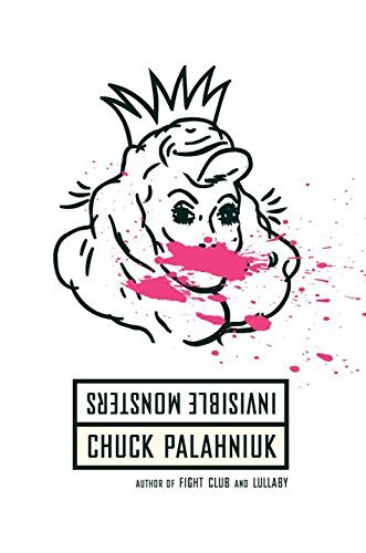 Chuck Palahniuk Invisible Monsters