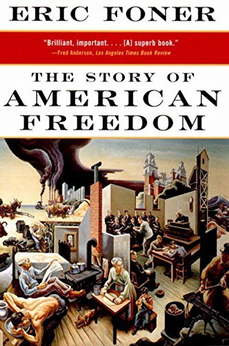Eric Foner The Story Of American Freedom