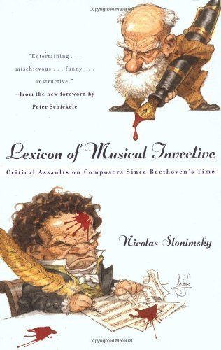 Nicolas Slonimsky Lexicon Of Musical Invective Critical Assaults On Composers Since Beethoven's