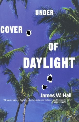James W. Hall Under Cover Of Daylight