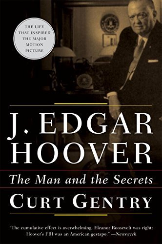 Curt Gentry J. Edgar Hoover The Man And The Secrets