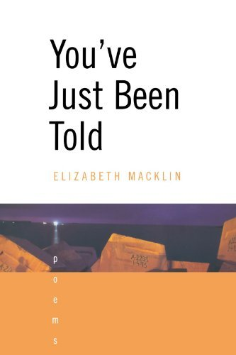 Elizabeth Macklin You've Just Been Told Poems Revised