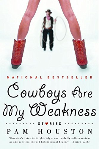 Pam Houston Cowboys Are My Weakness Stories Revised