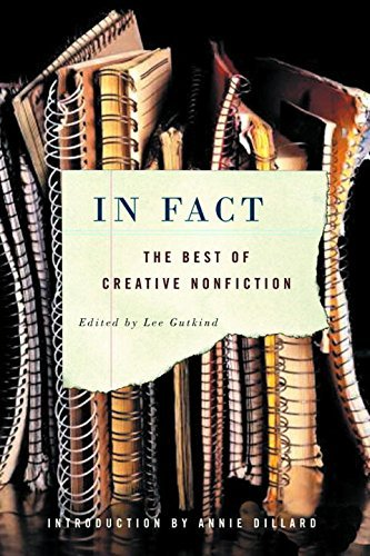 Lee Gutkind In Fact The Best Of Creative Nonfiction