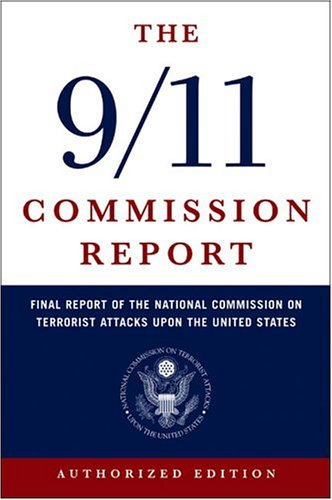 National Commission On Terrorist Attacks The 9 11 Commission Report Final Report Of The National Commission On Terror