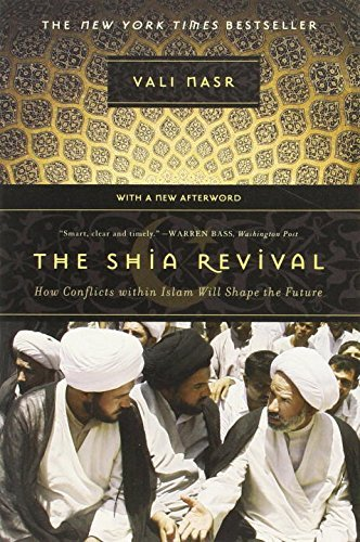 Vali Nasr The Shia Revival How Conflicts Within Islam Will Shape The Future