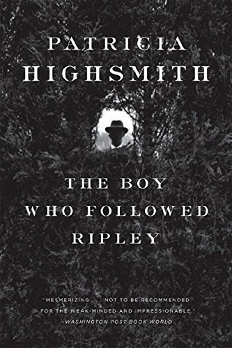 Patricia Highsmith Boy Who Followed Ripley The