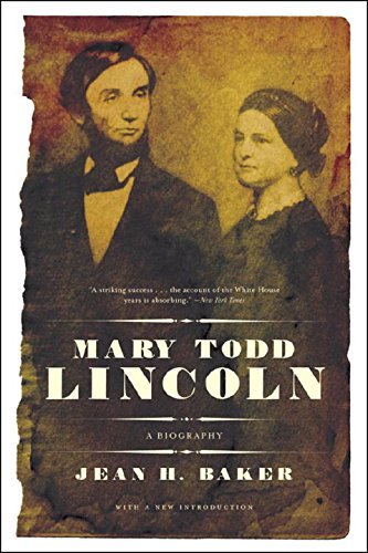 Jean Harvey Baker Mary Todd Lincoln A Biography