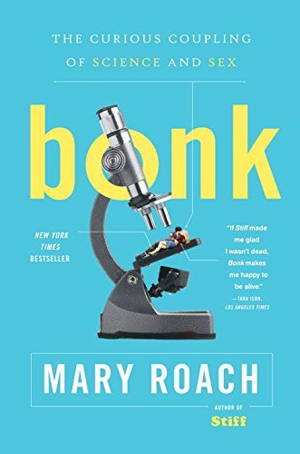 Mary Roach Bonk The Curious Coupling Of Science And Sex