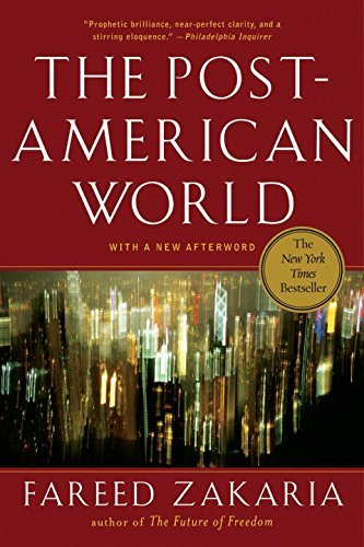 Fareed Zakaria The Post American World