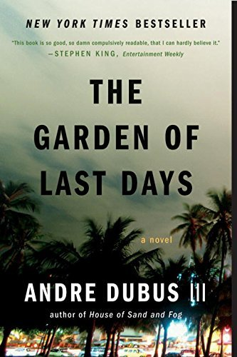 Andre Dubus Iii The Garden Of Last Days