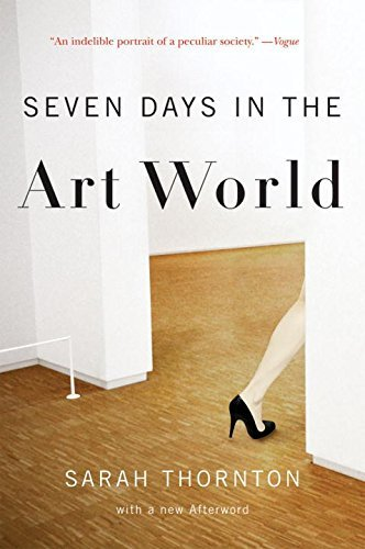 Sarah Thornton Seven Days In The Art World