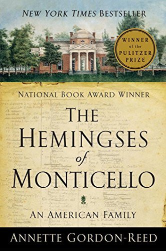 Annette Gordon Reed The Hemingses Of Monticello An American Family