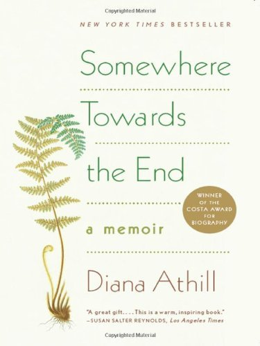 Diana Athill Somewhere Towards The End A Memoir