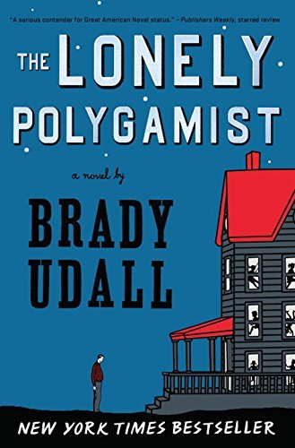 Brady Udall The Lonely Polygamist