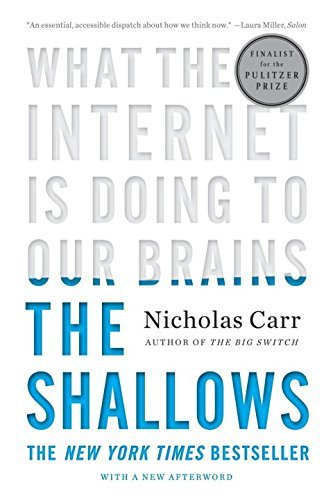 Nicholas Carr The Shallows What The Internet Is Doing To Our Brains