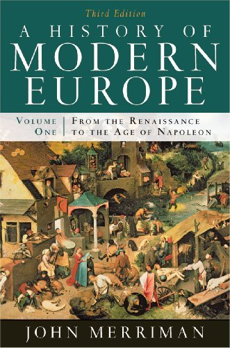 John Merriman A History Of Modern Europe Volume 1 From The Renaissance To The Age Of Napo 0003 Edition;