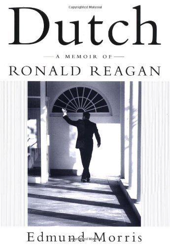 Edmund Morris Dutch Memoir Of Ronald Reagan