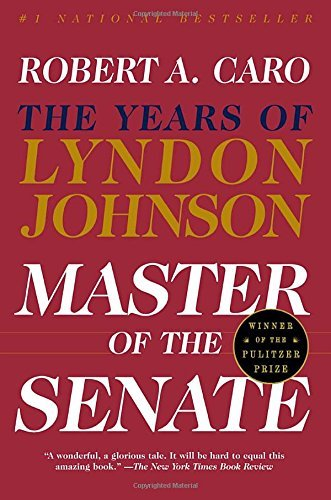 Robert A. Caro Master Of The Senate The Years Of Lyndon Johnson Iii Vintage Books