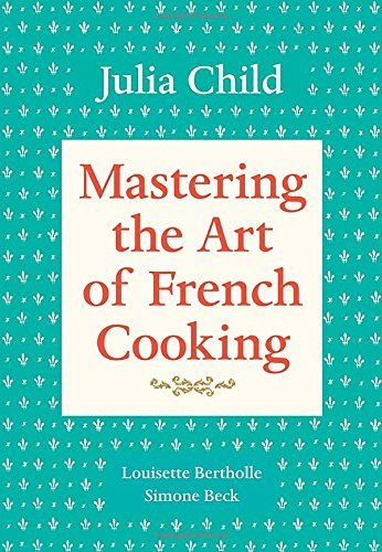 Julia Child Mastering The Art Of French Cooking Volume 1 Updated