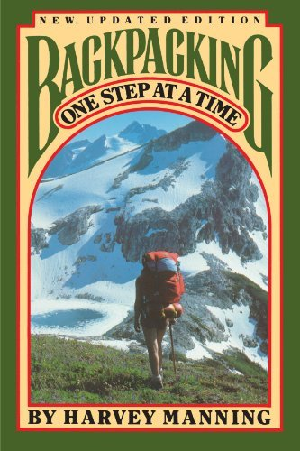 Harvey Manning Backpacking One Step At A Time 0004 Edition;