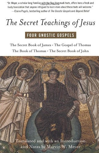 Marvin Meyer The Secret Teachings Of Jesus Four Gnostic Gospels