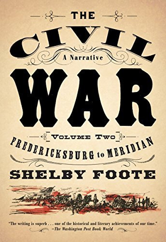 Shelby Foote Fredericksburg To Meridian