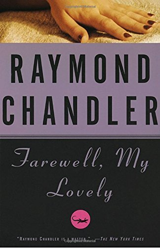 Raymond Chandler Farewell My Lovely