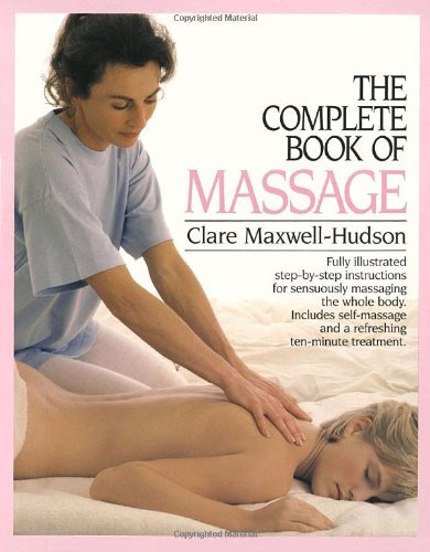 Clare Maxwell Hudson The Complete Book Of Massage