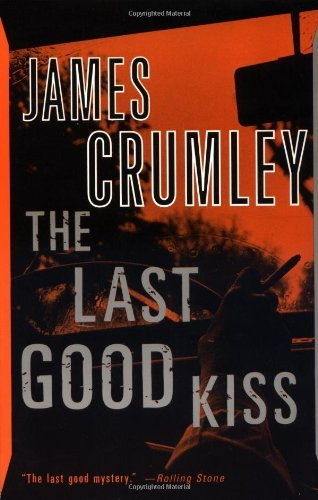 James Crumley The Last Good Kiss