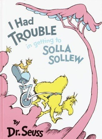 Seuss I Had Trouble In Getting To Solla Sollew Reissue