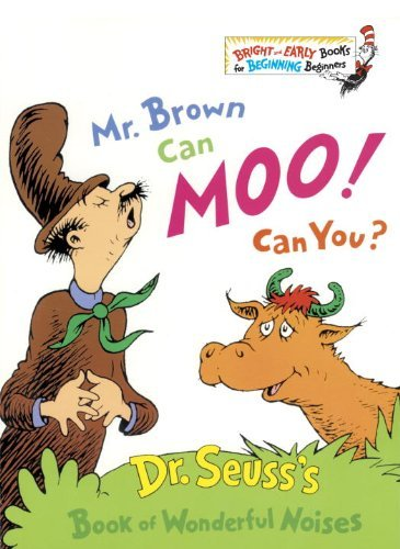 Seuss Mr. Brown Can Moo! Can You?