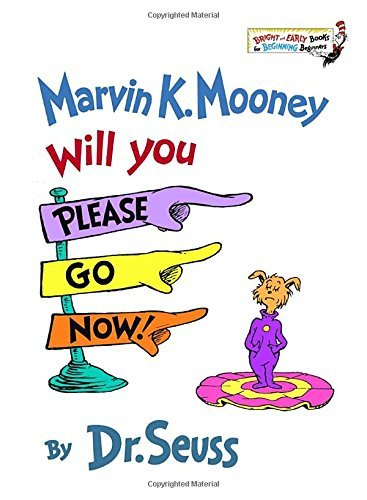 Seuss Marvin K. Mooney Will You Please Go Now!