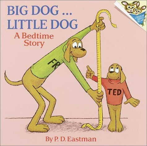 P. D. Eastman Big Dog... Little Dog A Bedtime Story
