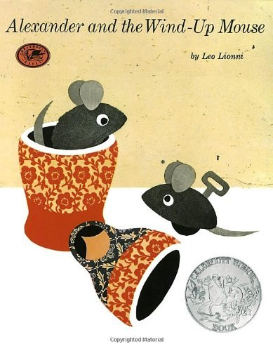 Leo Lionni Alexander And The Wind Up Mouse (caldecott Honor Book)
