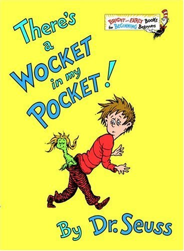 Seuss There's A Wocket In My Pocket!