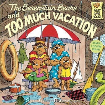 Stan Berenstain The Berenstain Bears And Too Much Vacation