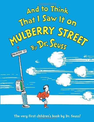 Dr Seuss And To Think That I Saw It On Mulberry Street 0060 Edition;anniversary