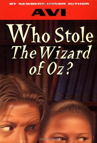 Avi Who Stole The Wizard Of Oz? Yearling