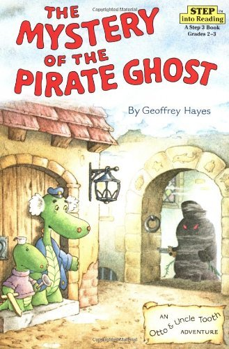 Geoffrey Hayes The Mystery Of The Pirate Ghost An Otto & Uncle Tooth Adventure