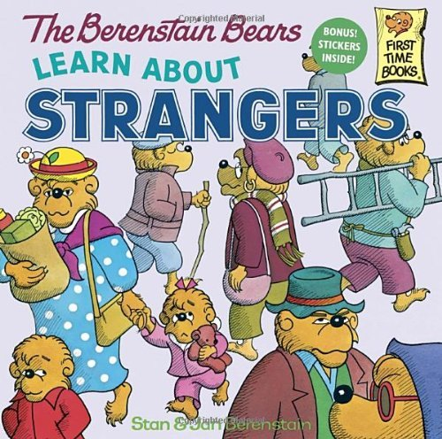 Stan Berenstain The Berenstain Bears Learn About Strangers