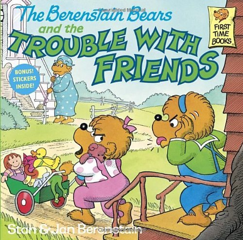 Stan Berenstain The Berenstain Bears And The Trouble With Friends